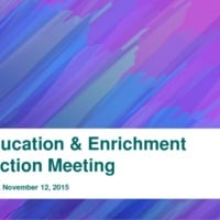 2015 Education and Enrichment November Meeting Presentation