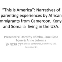 https://www.ncfr.org/sites/default/files/downloads/news/349_2014_ncfr_presentation_on_african_immigrant_parenting_experience.pdf