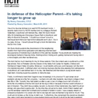 http://images.ncfr.org/webconvert/archive/In_defense_of_the_Helicopter_Parent_its_taking_longer_to_grow_up_NCFR.pdf