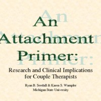 An Attachment Primer: Research and Clinical Implications for MFTs